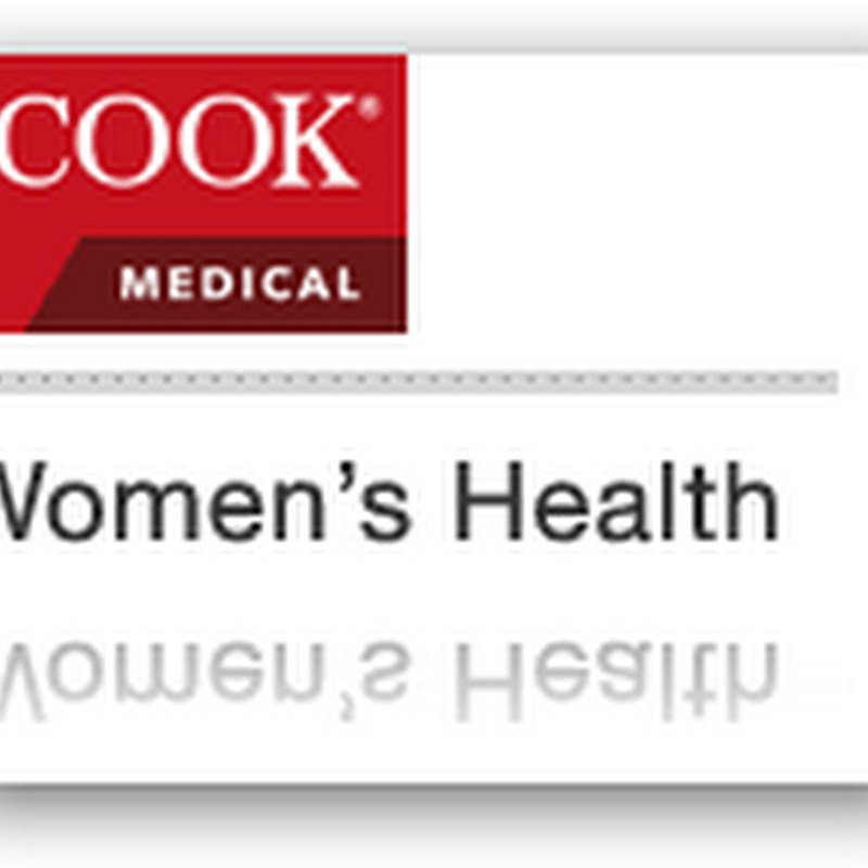 Cook Medical Announces Advanced Tools for Gynecological Ailments – Minimally Invasive Procedures